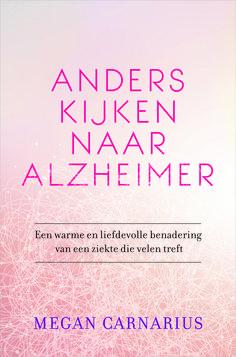 Anders kijken naar #Alzheimer - Megan Carnarius