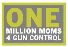 """ONE MILLION MOMS FOR GUN CONTROL'S """"MOMS DEMAND ACTION WEEK"""" WILL PRESSURE CONGRESS TO PASS STRONGER GUN LAWS"""