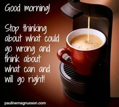 """Forget what """"could"""" go wrong - focus on what can and will go right! #business #motivation"""