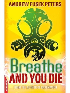 Breathe and You Die! by Andrew Fusek Peters - ISBN: 9781445125787 (Hachette Children's Books) | Trinity Grammar School | Wheelers ePlatform