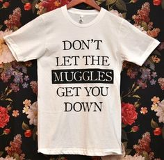 'Don't Let the Muggles' Shirt
