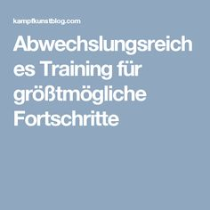 Abwechslungsreiches Training für größtmögliche Fortschritte