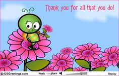 It is always nice to receive a thank you card or I am thinking about you card from someone who has noticed the small things that we do for others on a daily basis...Thank you for noticing.