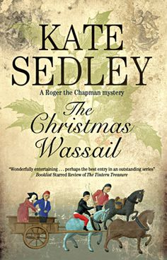 The Christmas Wassail (A Roger the Chapman Mysteries) by Kate Sedley