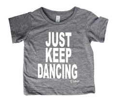 """Our shirt """"Just Keep Dancing"""" was inspired by Braylon Beam's fight against cancer. A six year old boy who dances his way through cancer. 30% of the value of eve"""