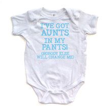 """Cute """"I've Got Aunts in My Pants (Nobody Else Will Change Me)"""" Blue Design on White Short Sleeve Baby Bodysuit - Cute Baby Gift for Aunts"""