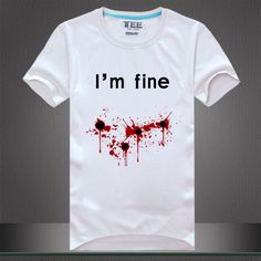 "Novelty Printed ""I'm Fine"" Bloody T-Shirt 3 Designs-Loluxe Cool Shirts, Tee Shirts, Novelty Print, T Shirts With Sayings, Funny Tees, Mens Tees, Printed Shirts, Cool Outfits, Shirt Designs"