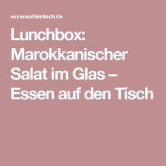 Lunchbox: Marokkanischer Salat im Glas – Essen auf den Tisch