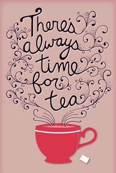 Sempre há tempo para um chá.