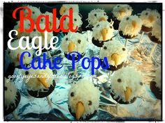 Bald Eagle Cake Pops- Can't believe I'm actually going to attempt this...