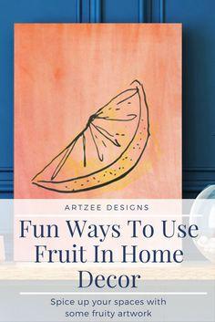 Fun Ways To Use Fruit In Home Decor   Fruit Inspired Interior Design   Fruit Canvas Art Ideas   Office Artwork Inspiration   Kitchen Artwork Ideas