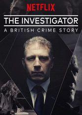 The Investigator: A British Crime Story - Saison 1 La saison 1  de la série  The Investigator: A British Crime Story est disponible sous-titrée en français sur Netflix Canada Netflix France [fanar...