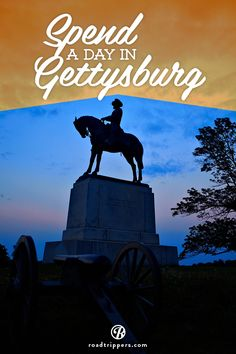 One trip through Gettysburg and you'll just feel the history.