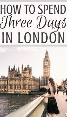 how to spend three days in London, England. Your complete guide and itinerary to spending 72 hours in the capital of the uk!