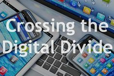 Crossing the Digital Divide [Infographic]