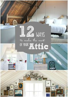 12 Ways To Make The Most Of Your Attic