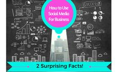 Two Surprising Facts on How to Use Social Media for Business to Get Sales and More Exposure. Tip #2 may make you uncomfortable...but it works!