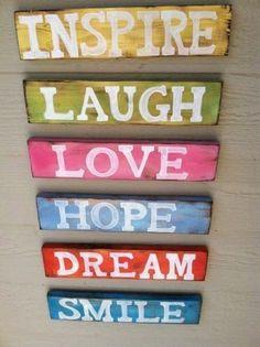 Imspire, laugh, love, hope, dream, smile