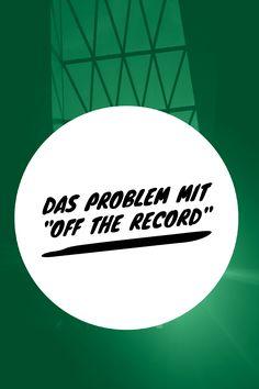 """Das Problem mit """"off the record"""" in der täglichen Pressearbeit Public Relations, Chart, Blog, Tips And Tricks, Blogging"""