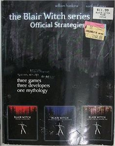 The Blair Witch Series Official Strategies Three Games Three Developers One Mythology: William Haskins, Sanford May: Amazon.com: Books