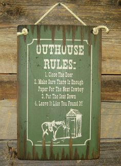 Outhouse Rules Humorous Western Antiqued by CowboyBrandFurniture Western Theme, Western Decor, Country Decor, Rustic Decor, Western Style, Western Bathrooms, Outdoor Bathrooms, Western Bathroom Decor, Cowboy Bathroom