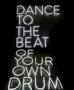 Dance Quotes: Dance to the beat of your own drum. Inspirational quotes.