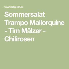 Sommersalat Trampo Mallorquine - Tim Mälzer - Chilirosen