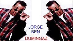 Jorge Ben -  Dumingaz
