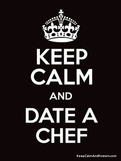 Im the lucky girl that actually does date a chef