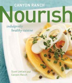 Canyon Ranch: Nourish: Indulgently Healthy Cuisine by Scott Uehlein, http://www.amazon.com/dp/0670020737/ref=cm_sw_r_pi_dp_8Gheqb1CJB160