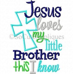 Jesus Loves My Big/Little Sister/Brother Applique Set - 5x7 | What's New | Machine Embroidery Designs | SWAKembroidery.com So Cute Appliques