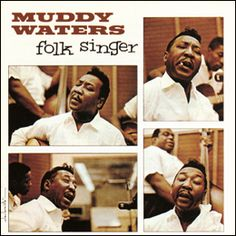 Muddy Waters: Folk Singer - Muddy Waters, guitar & vocals. Buddy Guy, guitar. James Cotton, harmonica. Otis Spann, piano, & others. - Daedalus Books Online