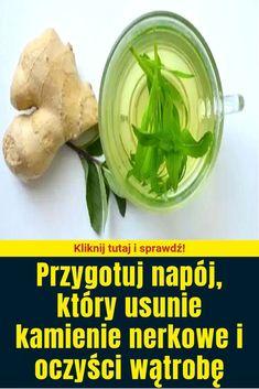 Przygotuj napój, który usunie kamienie nerkowe i oczyści wątrobę Healthy Drinks, Ethnic Recipes, Food, Essen, Meals, Yemek, Eten