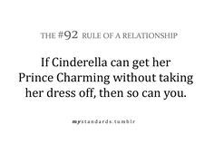 the girl wore a dress that went to her feet, all she lost was a slipper. I think she's on to something! Cute Quotes, Funny Quotes, Girly Quotes, Favorite Quotes, Best Quotes, Down South, Relationship Rules, Relationships, Quotable Quotes