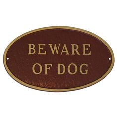"""Oval """"Beware of Dog"""" Sign"""