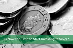 Is Now the Time to Start Investing in Silver?