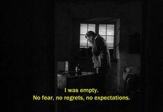 "― Through a Glass Darkly (1961) ""I was empty. No fear, no regrets, no expectations."""