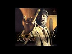 55th GRAMMY Award Nominee - Best Traditional R n B Performance // Gregory Porter - Real Good Hands