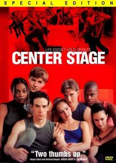 Center Stage- I watched this movie almost everyday one summer and I still don't own it.