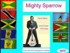 Mighty Sparrow singing School days