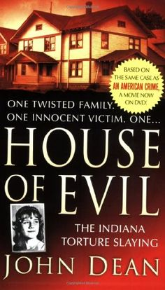 Bestseller Books Online House of Evil: The Indiana Torture Slaying (St. Martin's True Crime Library) John Dean $7.99  - http://www.ebooknetworking.net/books_detail-0312946996.html
