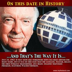 Walter Cronkite delivered the news on both sides of the Atlantic Ocean on this date because of the satellite, Telstar, on this date. Find out more at: https://www.facebook.com/myfivebest