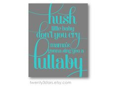 Hush Little Baby 8x10 Script Print for Nursery Wall Art, for a Boy or Girl, Choose The Colors, Rhyme Lullaby Typography Art shown in teal aqua blue and grey
