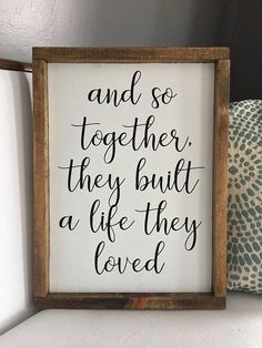 And so together they built a life they loved wood sign homemade sign rustic farmhouse housewarming newlywed gift wedding gift homemade Rustic Wood Signs built Farmhouse Gift Homemade Housewarming life loved Newlywed Rustic Sign Wedding Wood