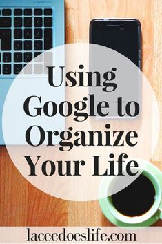 Using Google Tools to Organize Your Life – Lacee Does Life   Organize Your Life   Google Tools   Free Resources   Google Drive   How to use Google Tools   Using Google Drive   Utilizing Google  