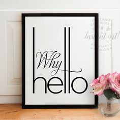 Hey, I found this really awesome Etsy listing at https://www.etsy.com/listing/290962265/why-hello-printableprintable-decormud