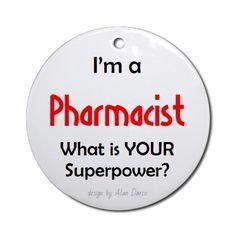 "Pinterest es una mina ^_^ ""I'm a Pharmacist. What is your Superpower?"" #farmacia #curiosidades #pharmacist http://www.cafepress.es/+im_a_pharmacist_ornament_round,466582816"