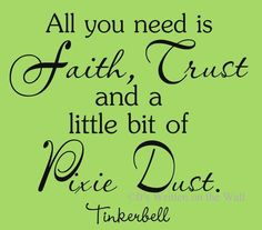Tinkerbell Quote Walt Disney-All you need is a little pixie dust Vinyl Lettering Wall Saying Words Fairies Girls Tinkerbell Quotes, Tinkerbell Party, Tinkerbell Pictures, Tinkerbell Movies, Tinker Bell, Disney Love, Walt Disney, Disney Magic, All You Need Is