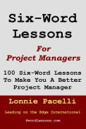 BOOK REVIEW: SIX-WORD LESSONS FOR PROJECT MANAGERS
