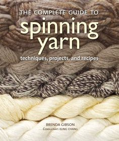 The Complete Guide to Spinning Yarn: Techniques, Projects, and Recipes by Brenda Gibson http://www.amazon.com/dp/0312591381/ref=cm_sw_r_pi_dp_BgjStb1STSPGV4NX